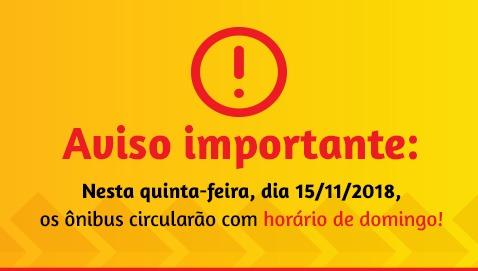 Nesta quinta-feira (15/11) os ônibus circularão com horário de domingo!