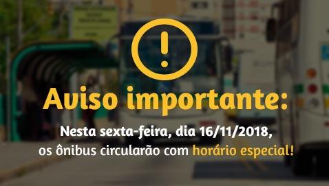 Nesta sexta-feira (16/11) os ônibus circularão com horários especiais.